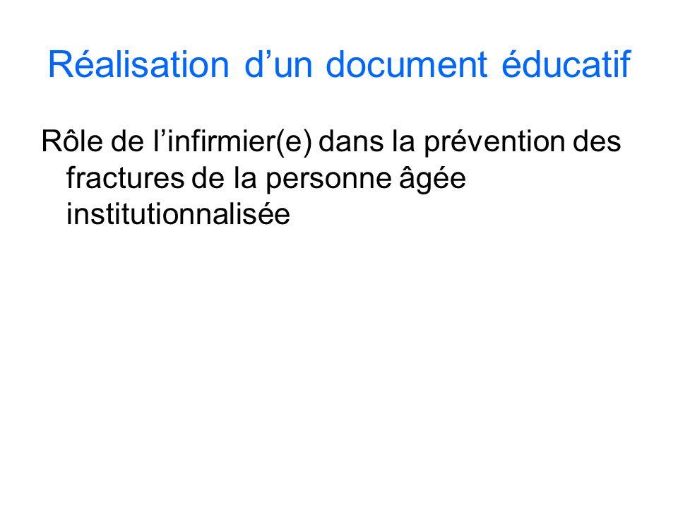 Réalisation dun document éducatif Rôle de linfirmier(e) dans la prévention des fractures de la personne âgée institutionnalisée