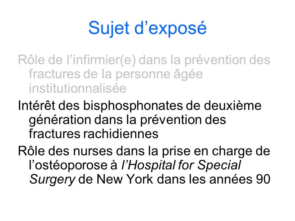 Sujet dexposé Rôle de linfirmier(e) dans la prévention des fractures de la personne âgée institutionnalisée Intérêt des bisphosphonates de deuxième gé