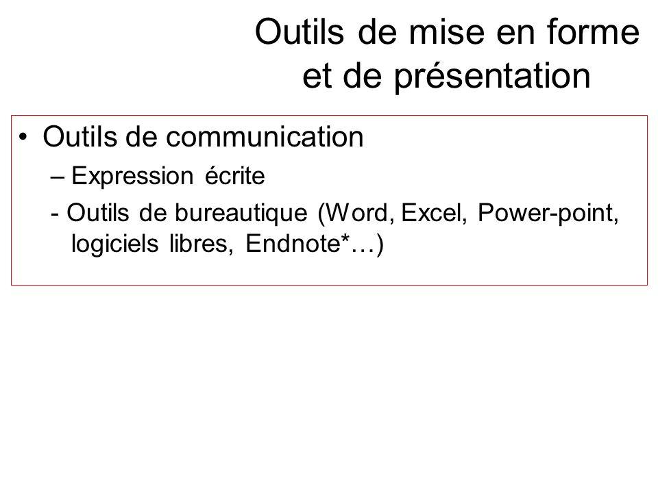 Outils de mise en forme et de présentation Outils de communication –Expression écrite - Outils de bureautique (Word, Excel, Power-point, logiciels lib