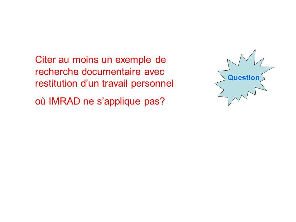 Question Citer au moins un exemple de recherche documentaire avec restitution dun travail personnel où IMRAD ne sapplique pas?