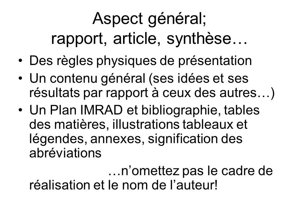 Aspect général; rapport, article, synthèse… Des règles physiques de présentation Un contenu général (ses idées et ses résultats par rapport à ceux des