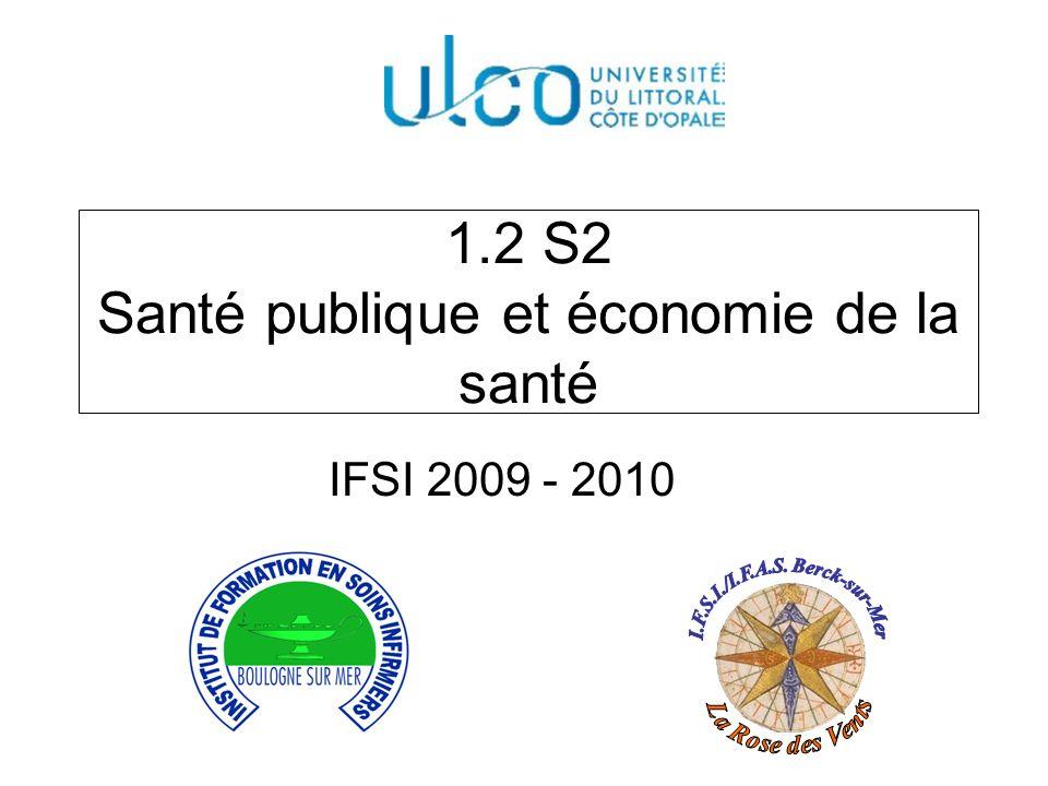 1.2 S2 Santé publique et économie de la santé IFSI 2009 - 2010