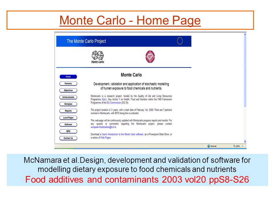 Monte Carlo - Home Page McNamara et al.Design, development and validation of software for modelling dietary exposure to food chemicals and nutrients F