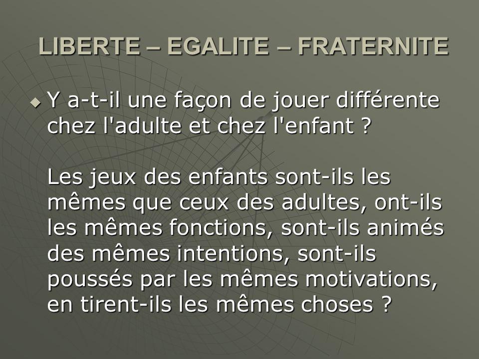 Jean-Claude Arfouilloux précise que si, pour l adulte, le jeu est un divertissement, une distraction, il est vécu par l enfant comme « une activité sérieuse engageant toutes les ressources de la personnalité, activité par laquelle il s expérimente et se construit.