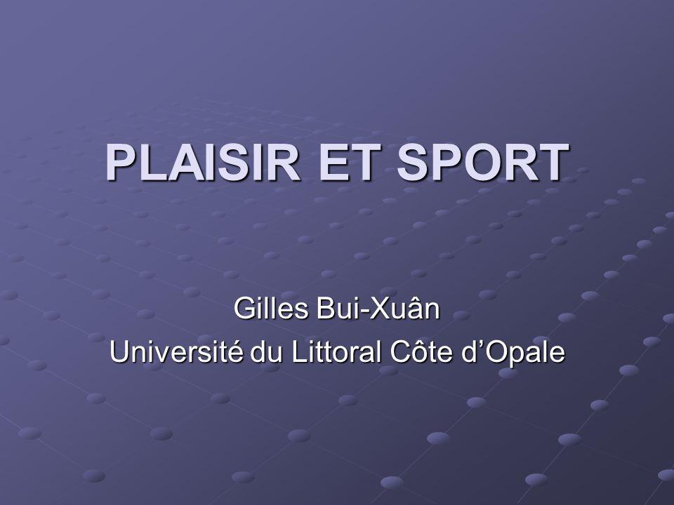 PLAISIR ET SPORT Gilles Bui-Xuân Université du Littoral Côte dOpale