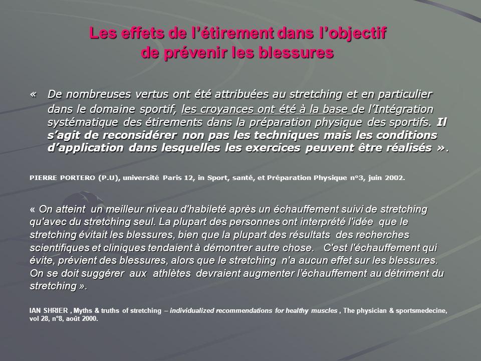 Les effets de létirement dans lobjectif de prévenir les blessures « De nombreuses vertus ont été attribuées au stretching et en particulier dans le do