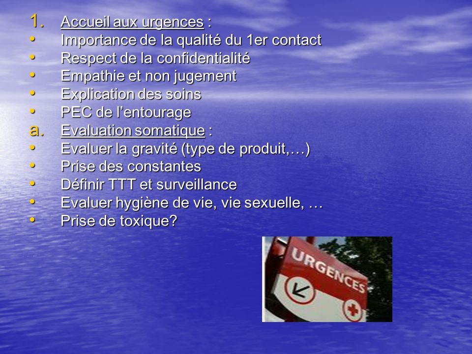 1. Accueil aux urgences : Importance de la qualité du 1er contact Importance de la qualité du 1er contact Respect de la confidentialité Respect de la