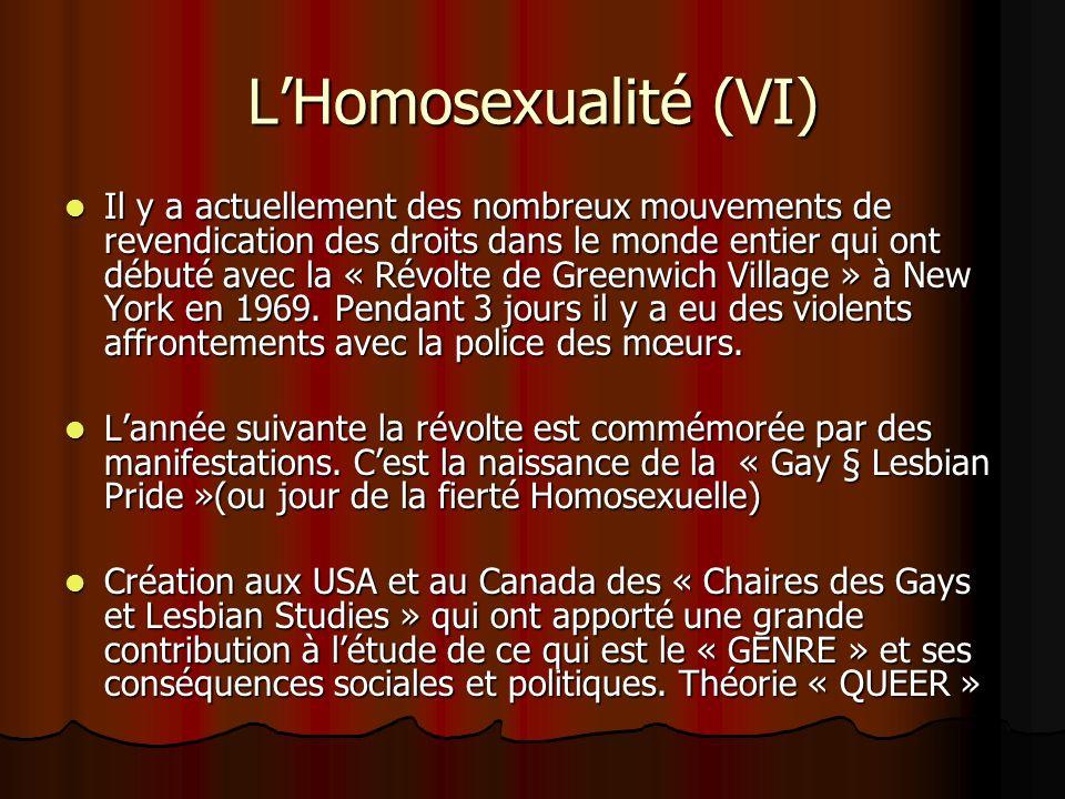 LHomosexualité (VI) Il y a actuellement des nombreux mouvements de revendication des droits dans le monde entier qui ont débuté avec la « Révolte de G