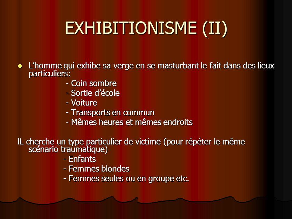EXHIBITIONISME (II) Lhomme qui exhibe sa verge en se masturbant le fait dans des lieux particuliers: Lhomme qui exhibe sa verge en se masturbant le fa