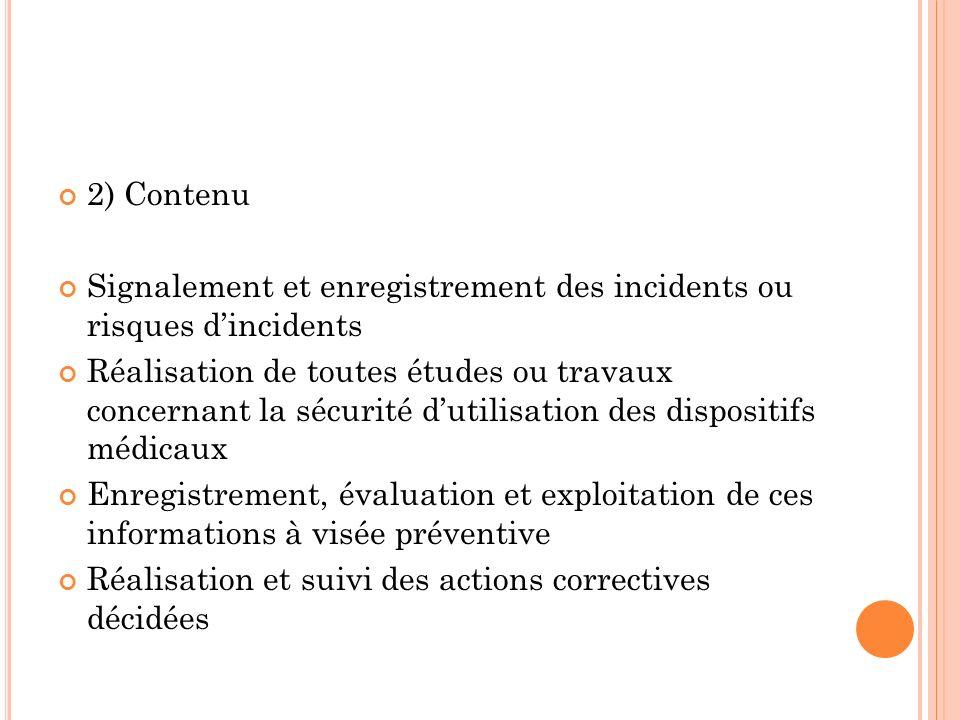 2) Contenu Signalement et enregistrement des incidents ou risques dincidents Réalisation de toutes études ou travaux concernant la sécurité dutilisati