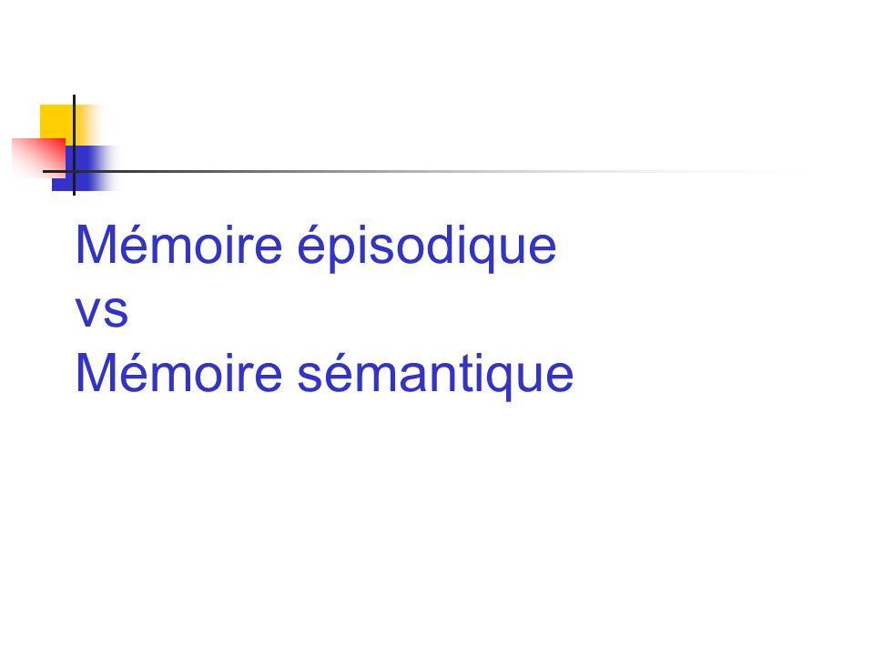 Mémoire épisodique vs Mémoire sémantique