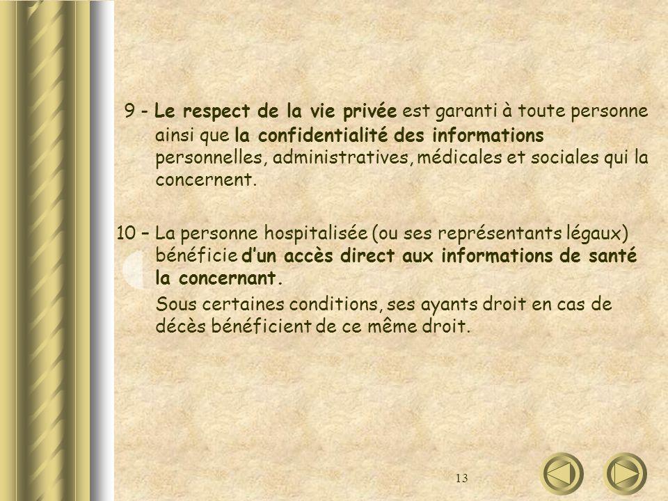 13 9 - Le respect de la vie privée est garanti à toute personne ainsi que la confidentialité des informations personnelles, administratives, médicales