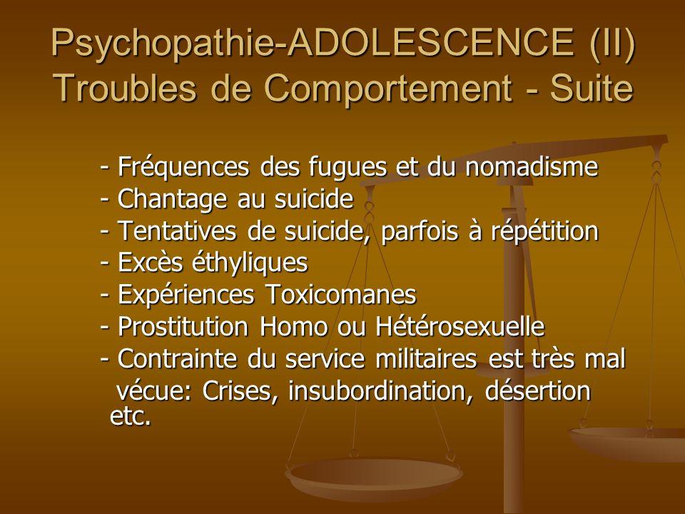 Psychopathie-ADOLESCENCE (II) Troubles de Comportement - Suite - Fréquences des fugues et du nomadisme - Fréquences des fugues et du nomadisme - Chant