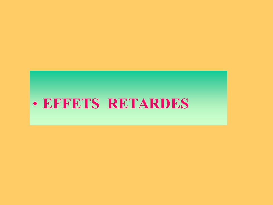 EFFETS RETARDES