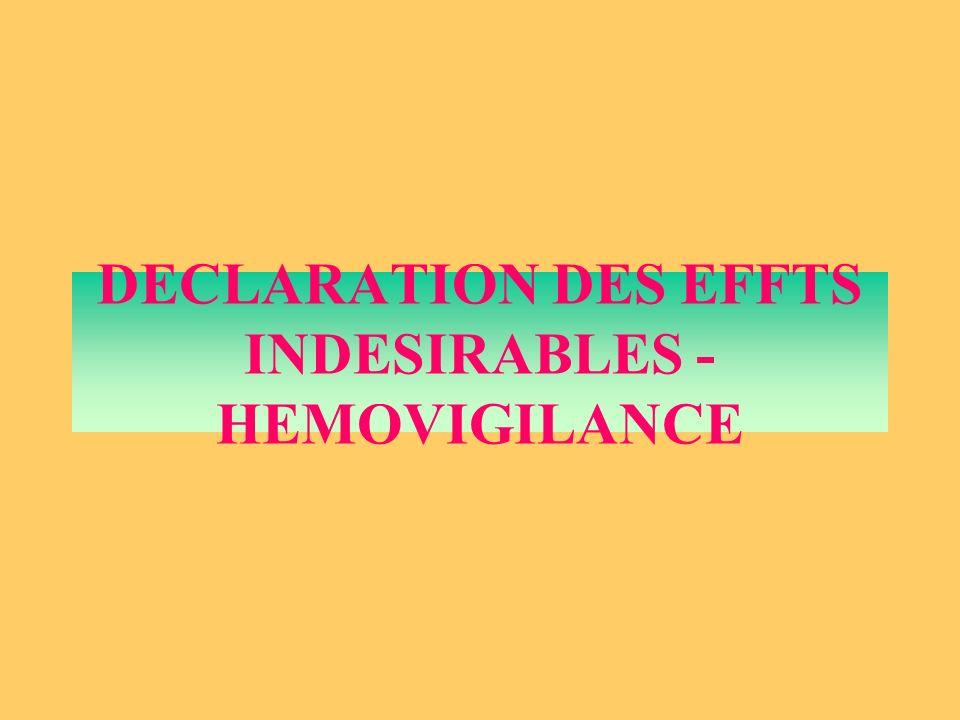 DECLARATION DES EFFTS INDESIRABLES - HEMOVIGILANCE