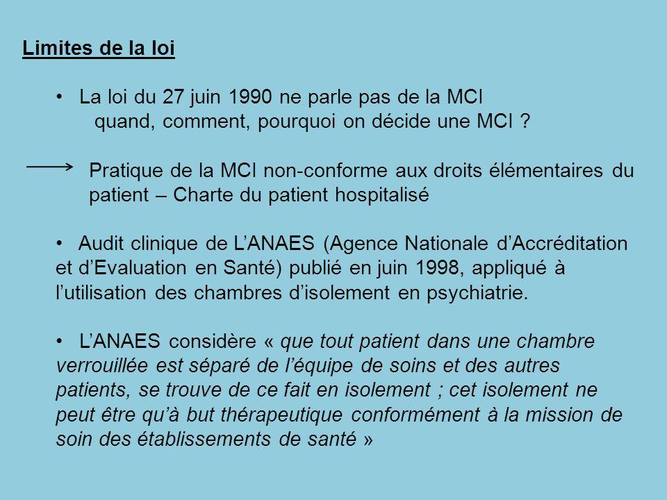 Limites de la loi La loi du 27 juin 1990 ne parle pas de la MCI quand, comment, pourquoi on décide une MCI ? Pratique de la MCI non-conforme aux droit