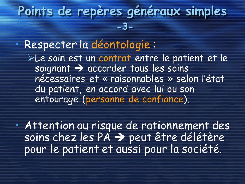 Points de repères généraux simples -3- Respecter la déontologie : Le soin est un contrat entre le patient et le soignant accorder tous les soins néces