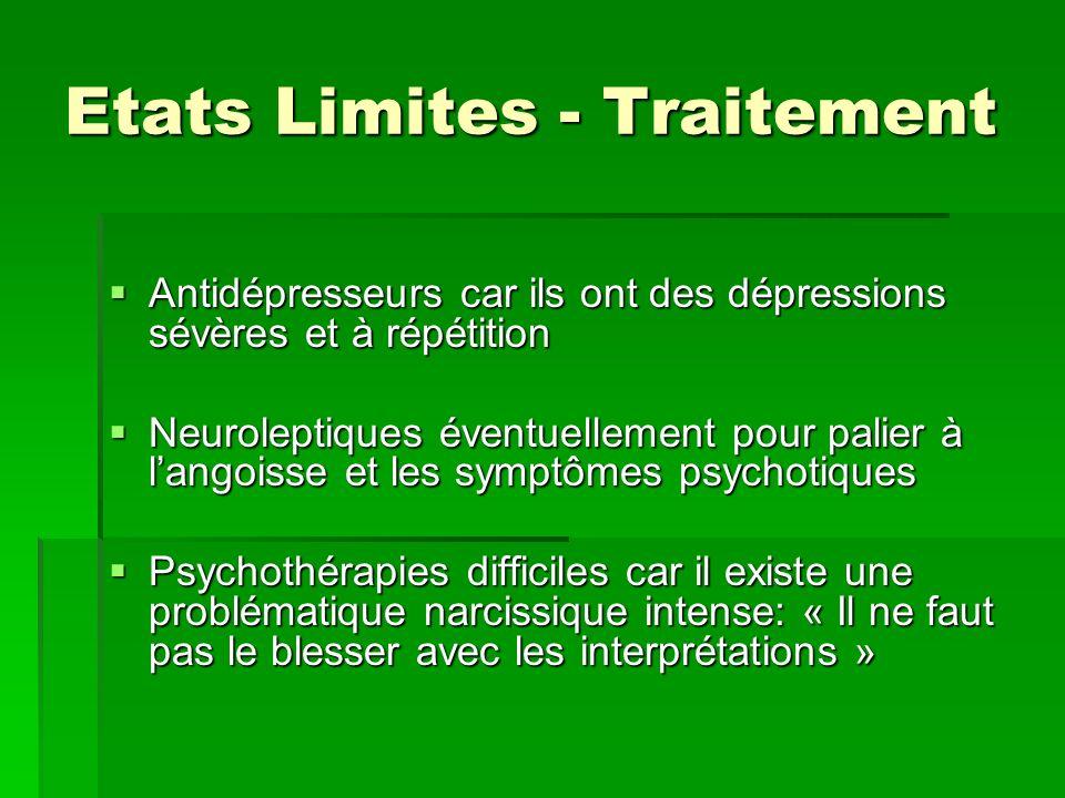Etats Limites - Traitement Antidépresseurs car ils ont des dépressions sévères et à répétition Antidépresseurs car ils ont des dépressions sévères et