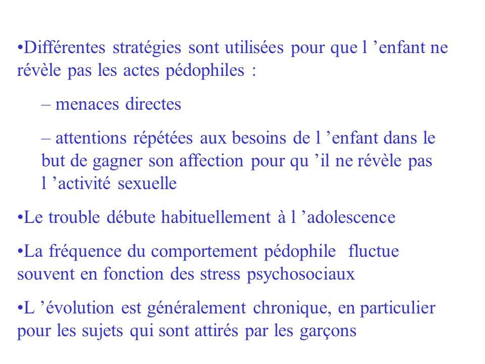 Différentes stratégies sont utilisées pour que l enfant ne révèle pas les actes pédophiles : – menaces directes – attentions répétées aux besoins de l