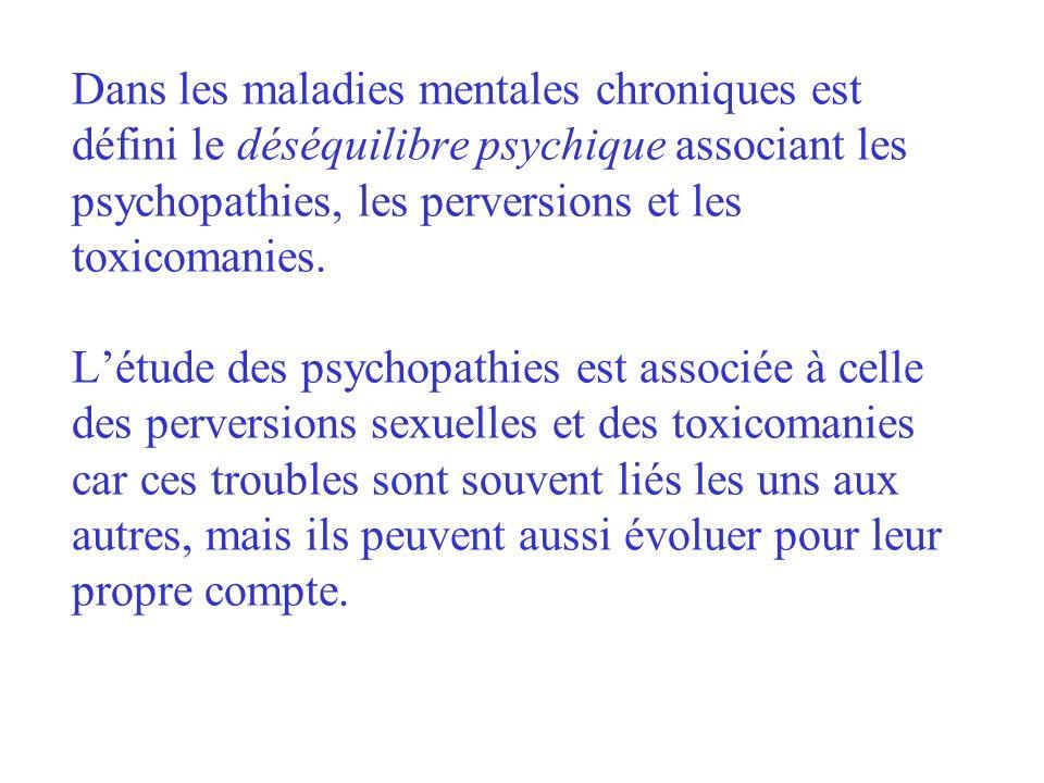 DSM IV perversions sexuelles = les paraphilies personnalité psychopathique = personnalité antisociale toxicomanie = troubles liés à une substance