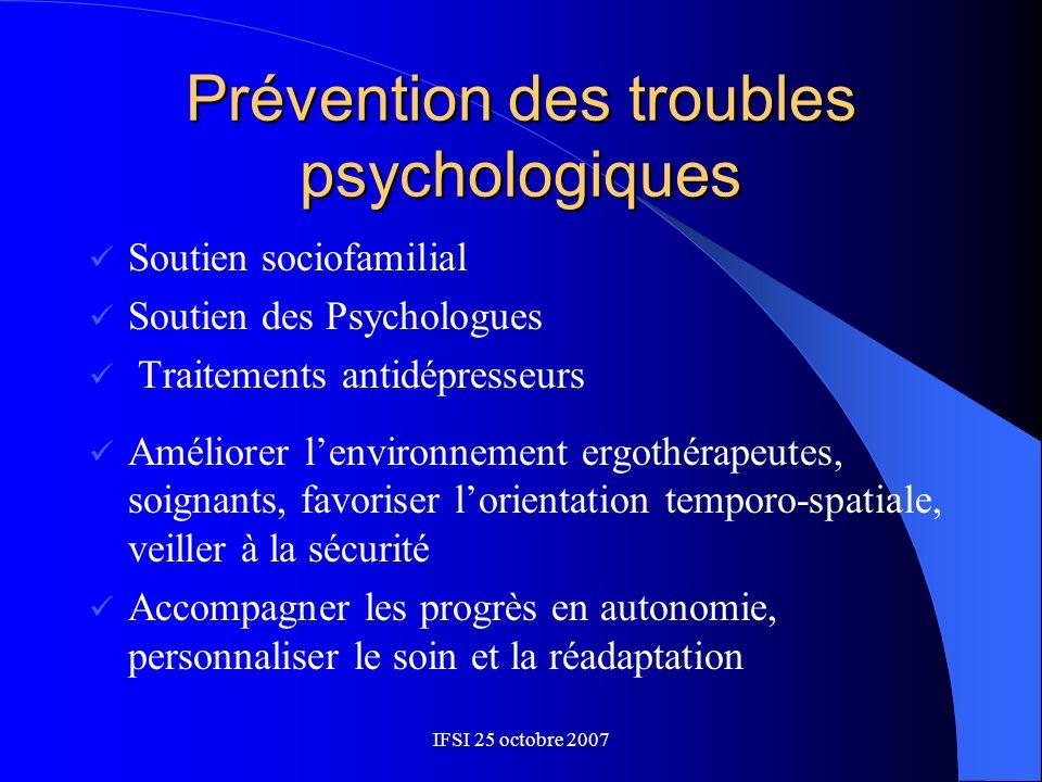 IFSI 25 octobre 2007 Prévention des troubles psychologiques Soutien sociofamilial Soutien des Psychologues Traitements antidépresseurs Améliorer lenvi