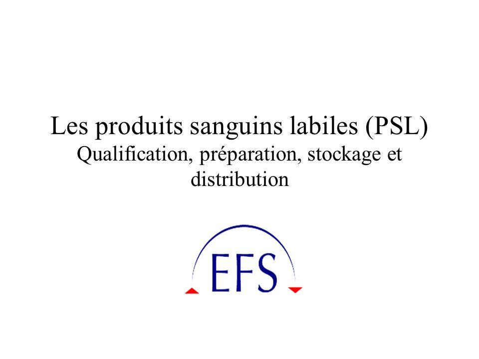 Les produits sanguins labiles (PSL) Qualification, préparation, stockage et distribution