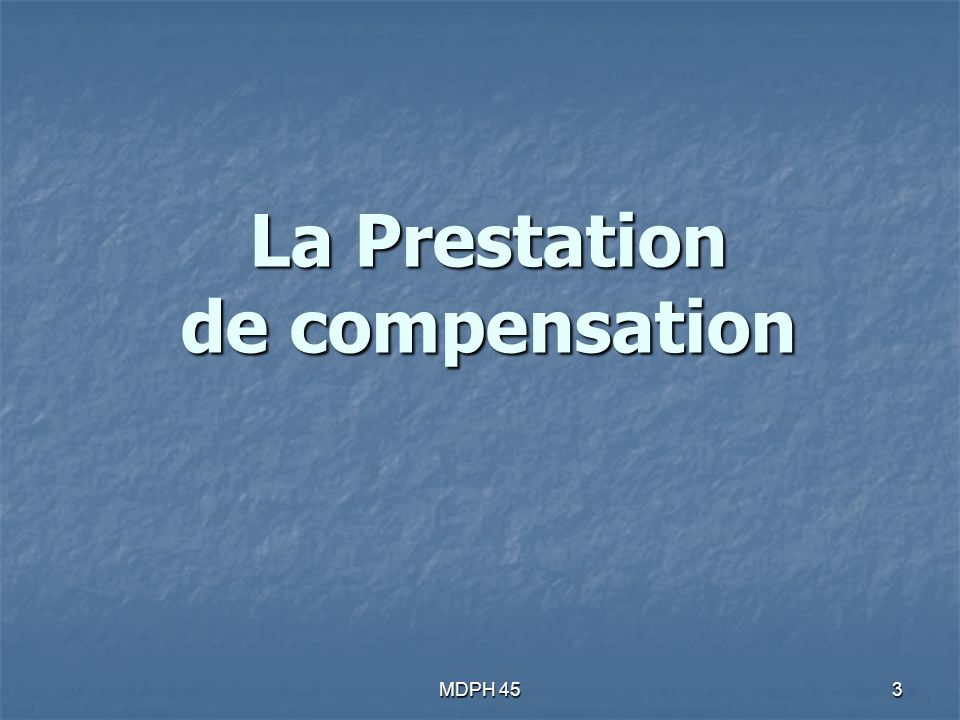 MDPH 453 La Prestation de compensation