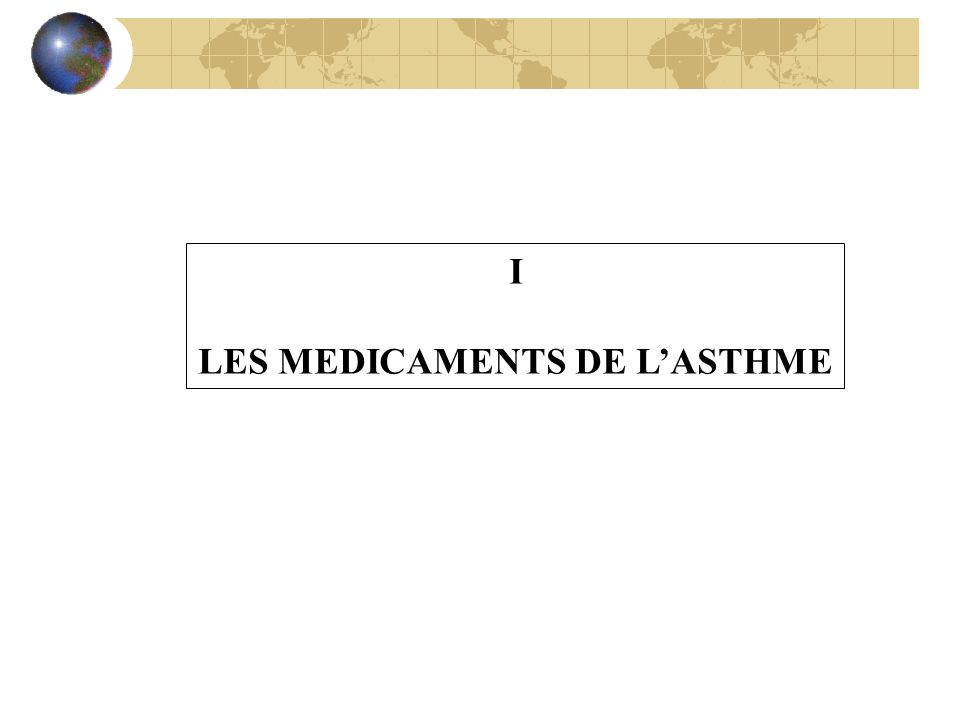 I - LES MEDICAMENTS DE LASTHME « Définition » : Lasthme est un syndrome défini cliniquement par la survenue dépisodes dyspnéiques paroxystiques avec sibilances, récidivants, variables dans le temps, volontiers nocturnes.