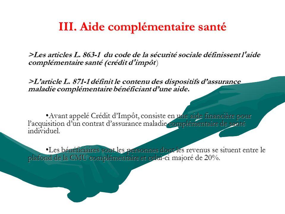 III. Aide complémentaire santé >Les articles L. 863-1 du code de la sécurité sociale définissent l'aide complémentaire santé (crédit d'impôt ) >Lartic