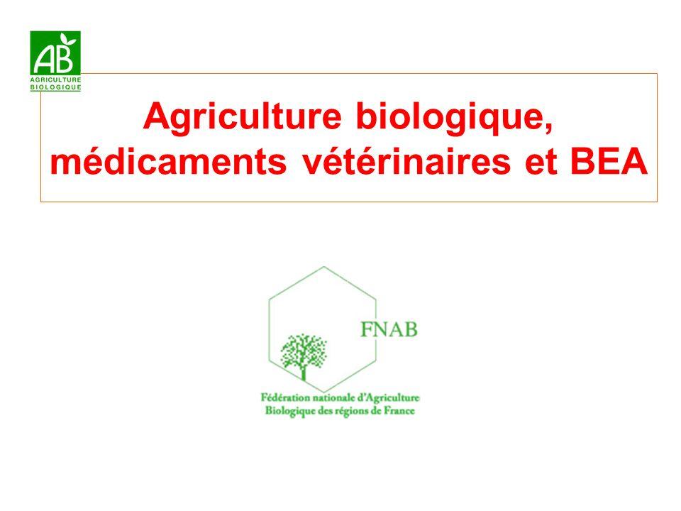 Agriculture biologique, médicaments vétérinaires et BEA