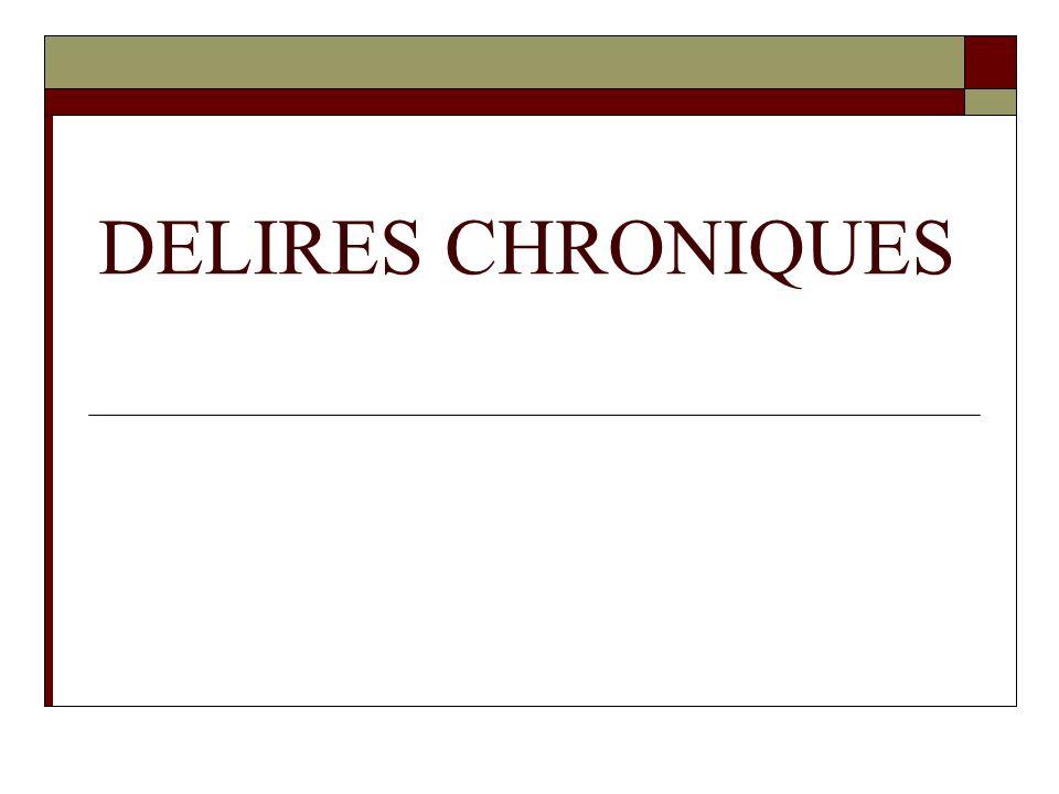 DELIRES CHRONIQUES