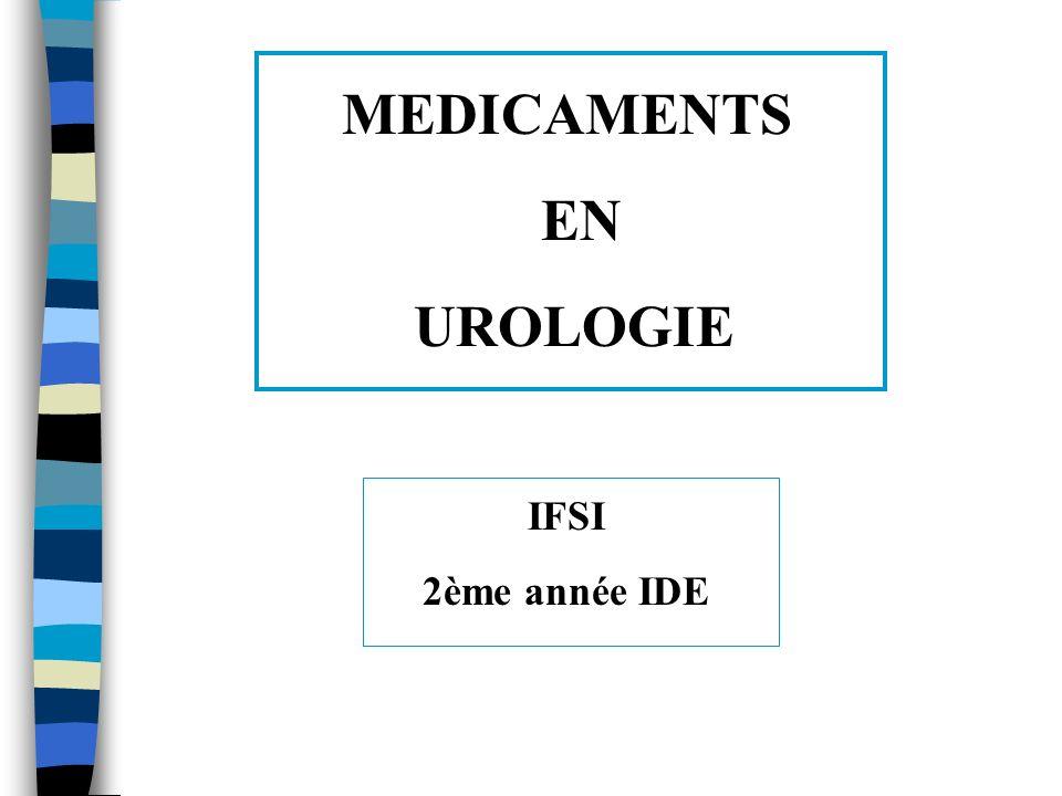 LES DIFFERENTES CLASSES I - Les Modificateurs du pH urinaires II - Les Antioxaluriques III - Les Anticalciuriques IV - Les médicaments de ladénome prostatique V - Les médicaments de la vessie instable VI - Les Antiénurétiques VII - Les médicaments des impuissances VIII - Les anesthésiques urétraux de contact IX - La dialyse péritonéale X - Lhémodialyse XI - Les médicaments de la greffe de reins : les immunosuppresseurs