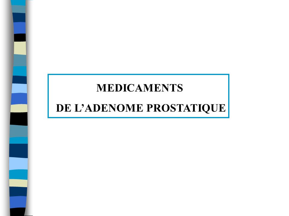 MEDICAMENTS DE LADENOME PROSTATIQUE