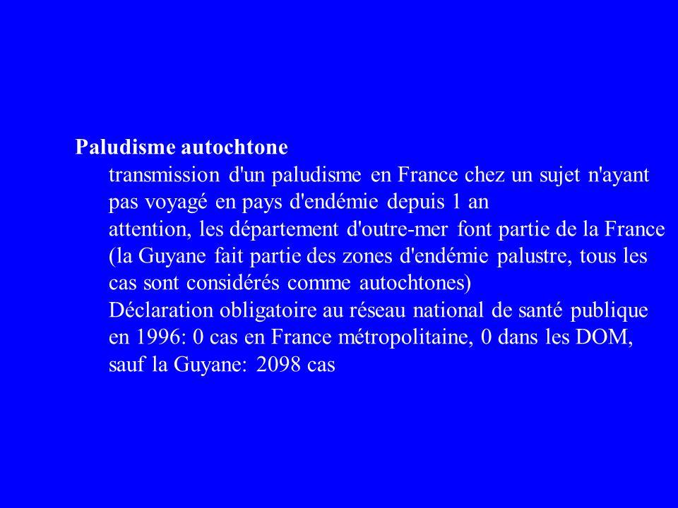 Paludisme autochtone transmission d'un paludisme en France chez un sujet n'ayant pas voyagé en pays d'endémie depuis 1 an attention, les département d