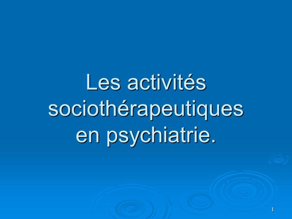 1 Les activités sociothérapeutiques en psychiatrie.