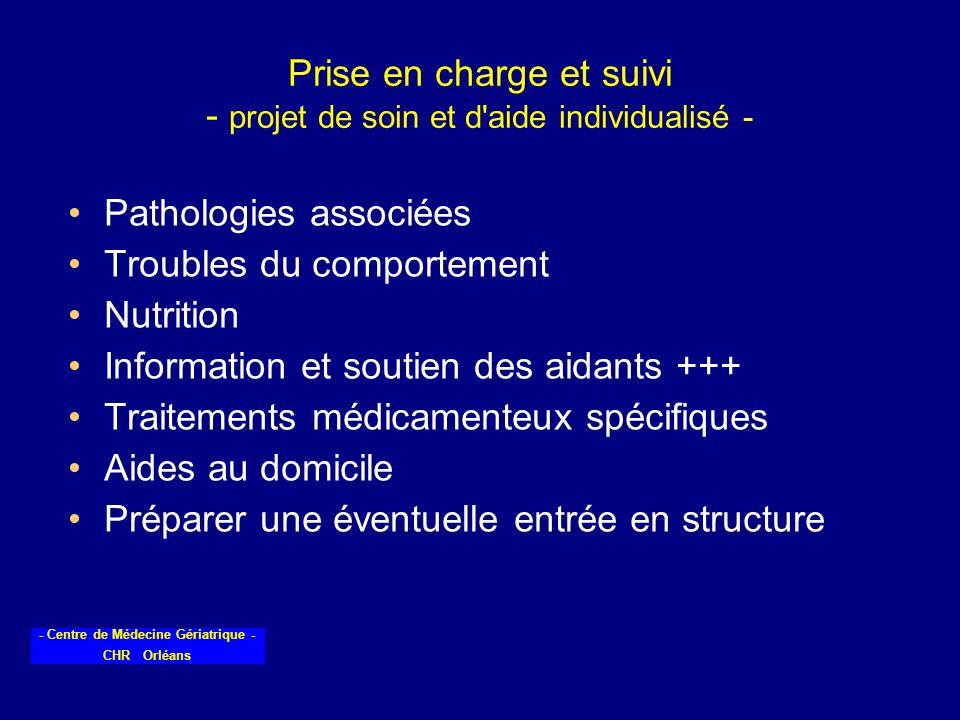 - Centre de Médecine Gériatrique - CHR Orléans Prise en charge et suivi - projet de soin et d'aide individualisé - Pathologies associées Troubles du c