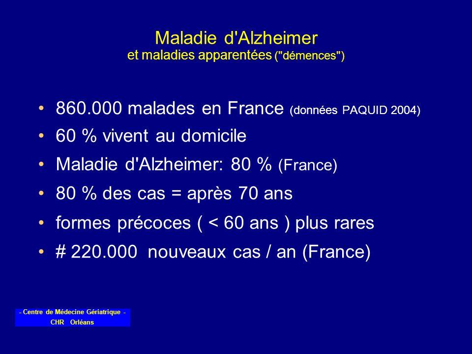 - Centre de Médecine Gériatrique - CHR Orléans Maladie d'Alzheimer et maladies apparentées (