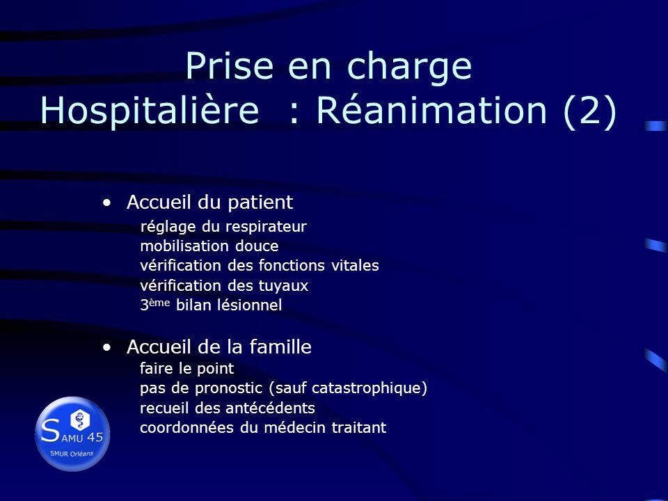 Prise en charge Hospitalière : Réanimation Toutes les lésions ont été diagnostiquées Toutes les lésions urgentes sont traitées