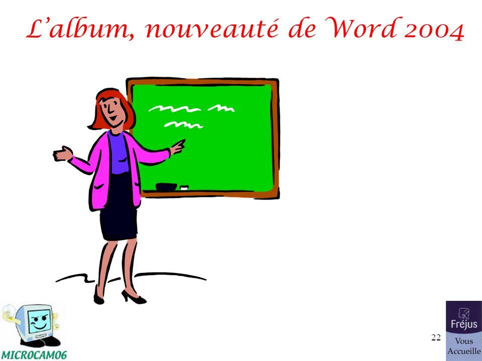 Lalbum, nouveauté de Word 2004 22