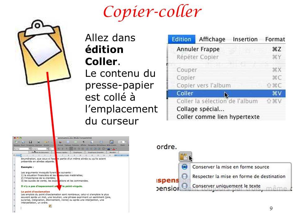 Copier-coller Allez dans édition Coller. Le contenu du presse-papier est collé à lemplacement du curseur 9