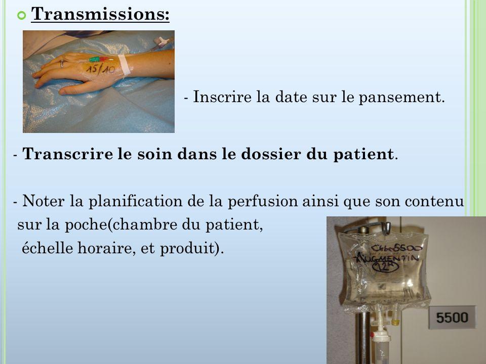 - Transcrire le soin dans le dossier du patient. - Noter la planification de la perfusion ainsi que son contenu sur la poche(chambre du patient, échel