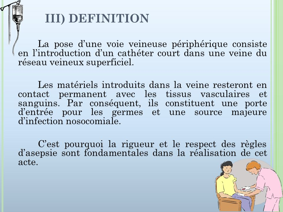IV) LEGISLATION Liens avec le décret infirmier du 29 juillet 2004: - Acte infirmier réalisé sur prescription médicale article R 4311-7 3°.