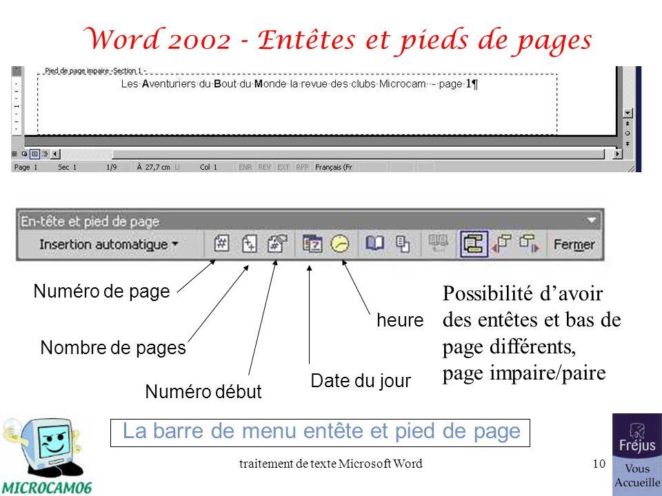 traitement de texte Microsoft Word9 Word 2002 - Entêtes et pieds de pages Allez dans le menu affichage, entête et pied de page