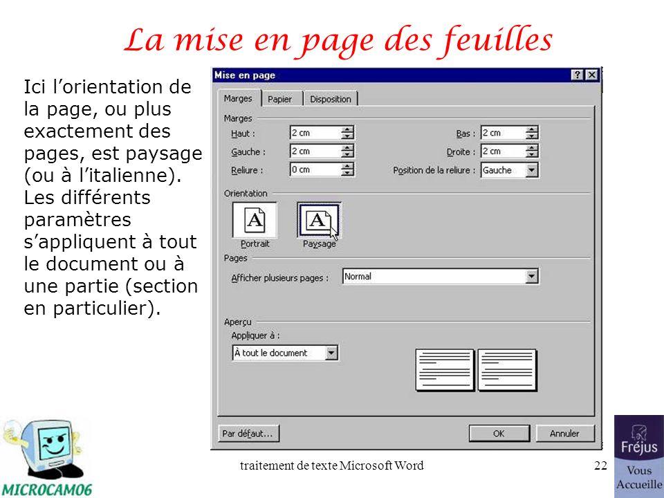 traitement de texte Microsoft Word21 La mise en page des feuilles Le menu fichier mise en page vous donne accès aux réglages de votre page, en particulier les marges et lorientation de la feuille.