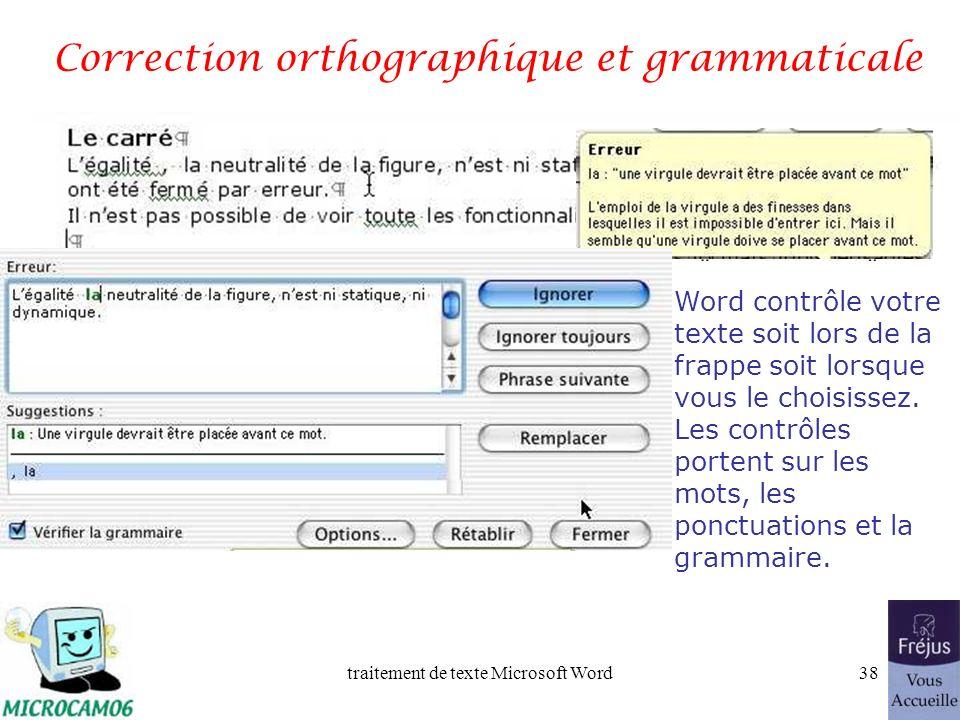 traitement de texte Microsoft Word37 Ecrivez sans fautes. Une bonne correction peut être nécessaire