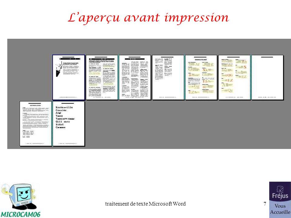 traitement de texte Microsoft Word6 Laperçu avant impression Avant duser, inutilement, les coûteuses cartouches de votre imprimante à jet dencre, allez dans le menu fichier aperçu avant impression.