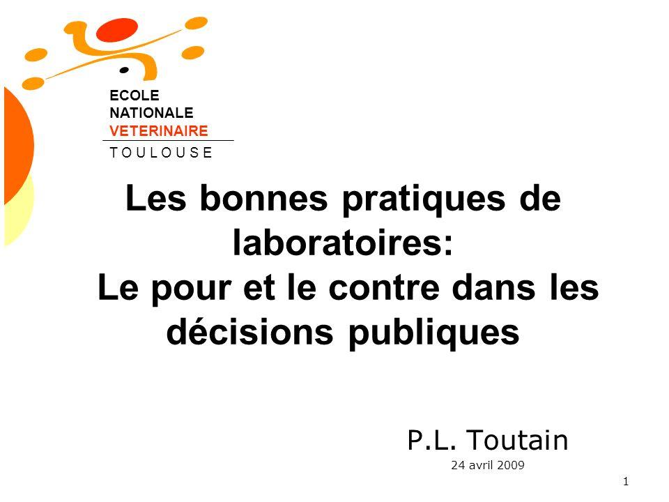 1 Les bonnes pratiques de laboratoires: Le pour et le contre dans les décisions publiques P.L.