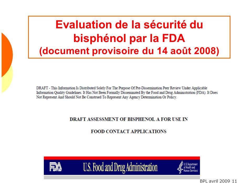 BPL avril 2009 11 Evaluation de la sécurité du bisphénol par la FDA (document provisoire du 14 août 2008)