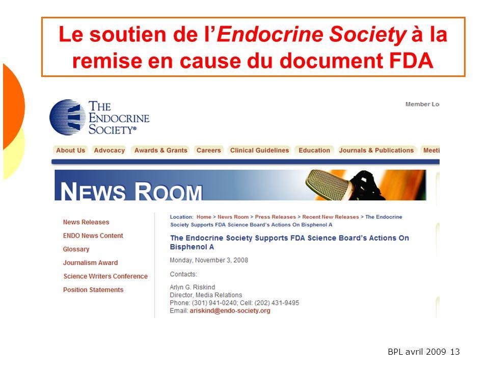 BPL avril 2009 13 Le soutien de lEndocrine Society à la remise en cause du document FDA
