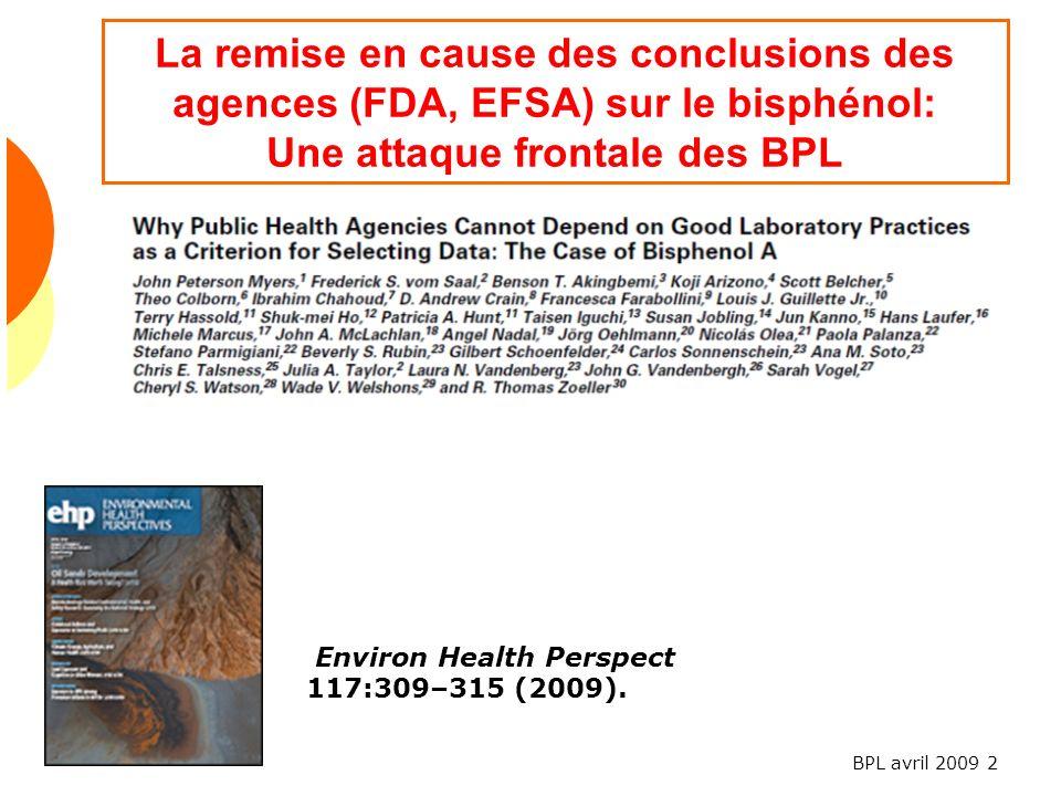 BPL avril 2009 2 La remise en cause des conclusions des agences (FDA, EFSA) sur le bisphénol: Une attaque frontale des BPL Environ Health Perspect 117:309–315 (2009).